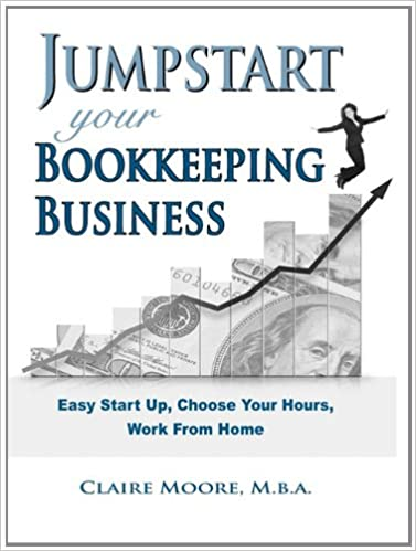 Amazon jumpstart your bookkeeping business 9780984320301 amazon jumpstart your bookkeeping business 9780984320301 claire anne moore books malvernweather Image collections