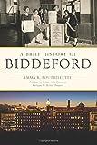 Brief History of Biddeford, A
