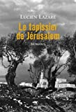 img - for Le tapissier de J??rusalem : M??moires by Lucien Lazare (2015-04-16) book / textbook / text book