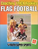 Coaching YMCA Rookies Flag Football, YMCA of the USA Staff, 0736037055