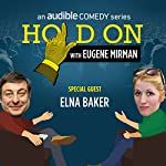 Ep. 12: Elna Baker and Dysfunctional Doll Adoption (Hold On with Eugene Mirman) | Eugene Mirman,Elna Baker