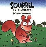 Squirrel Is Hungry, Satoshi Kitamura, 0374371717