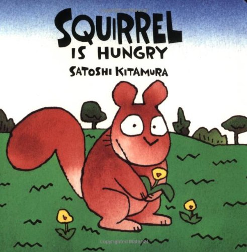 Squirrel Is Hungry (Hungry Squirrel)