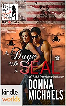 Hot SEALs: A Daye with A SEAL (Kindle Worlds Novella) (Dangerous Curves Series Book 3) by [Michaels, Donna]