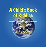 A Child's Book of Riddles: 29 riddles and facts about animals and nature