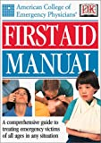 American College of Emergency Physicians First Aid Manual, American College of Emergency Physicians Staff, 0789472058