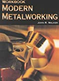 Modern Metalworking, Walker, John R., 1566377110