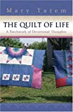 img - for The Quilt of Life book / textbook / text book