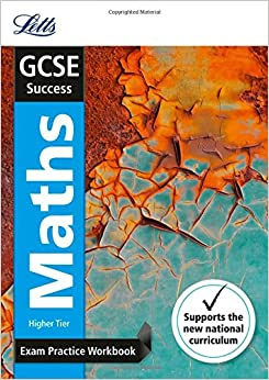 GCSE Maths Higher: Exam Practice Workbook, with Practice Test Paper (Letts GCSE Revision Success - New Curriculum)