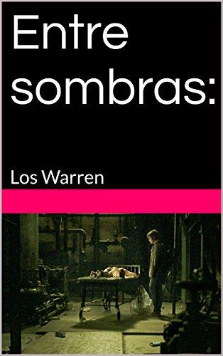 Descargar Libro Entre Sombras:: Los Warren Joaquín Toro Maturana