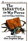 The Tarantula in My Purse, Jean Craighead George, 0613034961