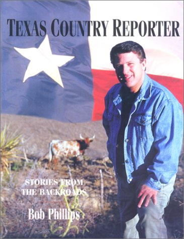 52 offbeat Texas stops - traveling with Bob Phillips, Texas country reporter