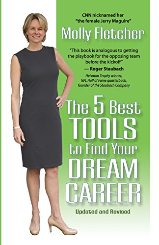 The 5 Best Tools to Find Your Dream Career [Molly Fletcher] (Tapa Blanda)