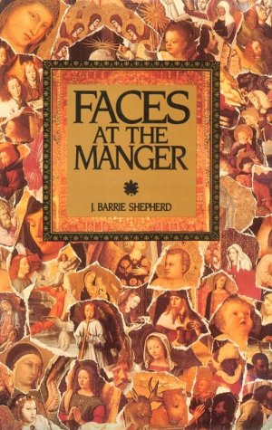 (Faces at the Manger: An Advent-Christmas Sampler of Poems, Prayers, and Meditations)