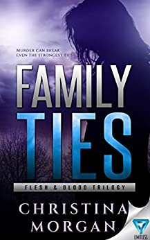 Family Ties (Flesh & Blood Trilogy Book 2) by [Morgan, Christina]