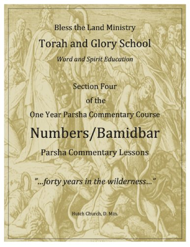 Torah Commentary Course - Numbers/Bamidbar (Torah and Glory School's Torah Commentary Course Book 4)