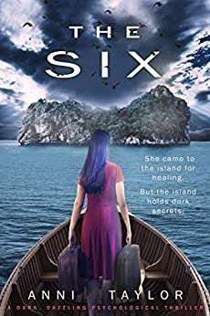 THE SIX: A Dark, Dazzling Psychological Thriller (English Edition) por [Taylor, Anni]