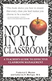 Not in My Classroom!, Frederick Wootan and Catherine Mulligan, 1598693425
