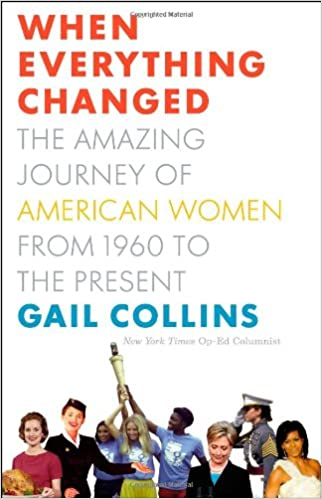 when everything changed the amazing journey of american women from