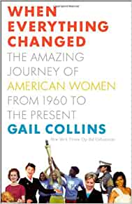 When Everything Changed: The Amazing Journey of American ...