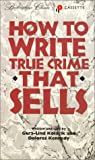 img - for How to Write True Crime That Sells book / textbook / text book