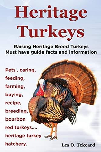 Turkey Pet - Heritage Turkeys. Raising Heritage Breed Turkeys Must Have Guide Facts and Information Pets, Caring, Feeding, Farming, Buying, Recipe, Breeding, Bourb