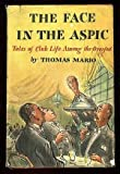 The Face in the Aspic: Tales of Club Life among the Overfed