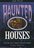 Haunted Houses: Chilling Tales From 24 American Homes