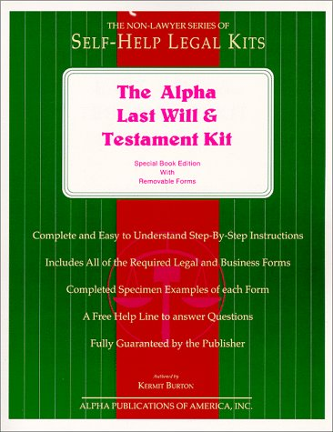 The Alpha Last Will and Testament Kit: Special Book Edition With Removable Forms (Removable Kit)