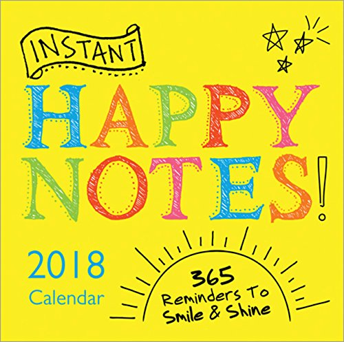 2018 Instant Happy Notes Boxed Calendar: 365 Reminders to Smile and Shine! (Daily Positive Calendar 2018)