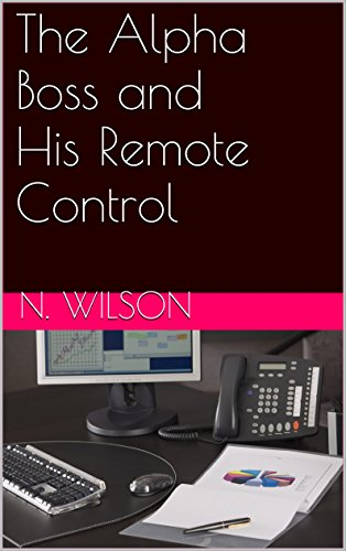 The Alpha Boss and His Remote Control (English Edition)