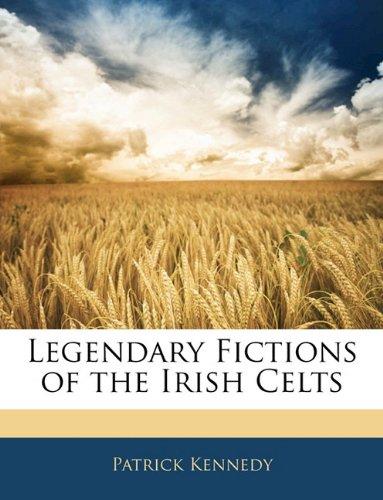Download Legendary Fictions of the Irish Celts ebook
