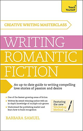 Masterclass: Writing Romantic Fiction (Teach Yourself) by Teach Yourself