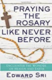#2: Praying the Rosary Like Never Before: Encounter the Wonder of Heaven and Earth