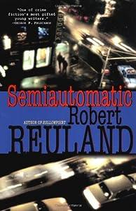 Semiautomatic by Rob Reuland (2004-06-05)