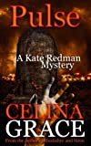 Pulse (A Kate Redman Mystery: Book 10): The Kate Redman Mysteries (Volume 10)