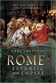 Rome: Republic Into Empire: The Civil Wars Of The First Century Bce Descargar Epub Ahora