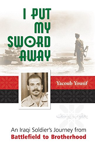 I Put My Sword Away: An Iraqi Soldier's Journey from Battlefield to Brotherhood