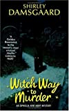 Front cover for the book Witch Way to Murder by Shirley Damsgaard