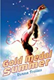 Gold Medal Summer, Donna Freitas, 0545327881