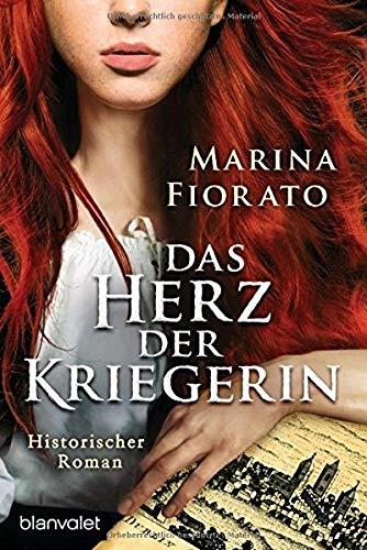 Das Herz der Kriegerin: Historischer Roman