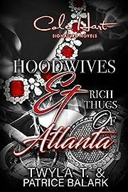 Hoodwives & Rich Thugs of Atlanta