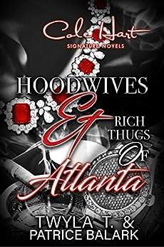 Hoodwives & Rich Thugs of Atlanta by [T., Twyla, Balark, Patrice]