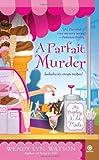 A Parfait Murder, Wendy Lyn Watson, 0451233808