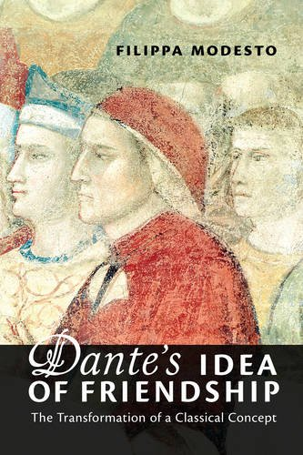 dantes-idea-of-friendship-the-transformation-of-a-classical-concept-toronto-italian-studies