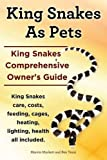 King Snakes As Pets. King Snakes Comprehensive Owner's Guide. Kingsnakes care, costs, feeding, cages, heating, lighting, health all included.