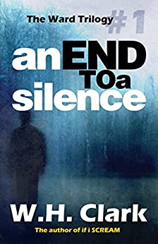 An End to a Silence (The Ward Trilogy Book 1) by [Clark, W.H.]