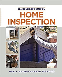 The Complete Guide To Home Inspection Michael Litchfield Roger C