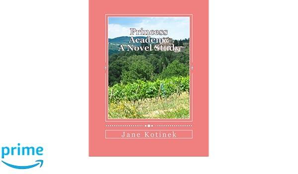 Princess Academy A Novel Study: Jane Kotinek: 9781475055030 ...