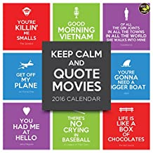 Keep Calm And Quote Movies 2016 Wall Calendar